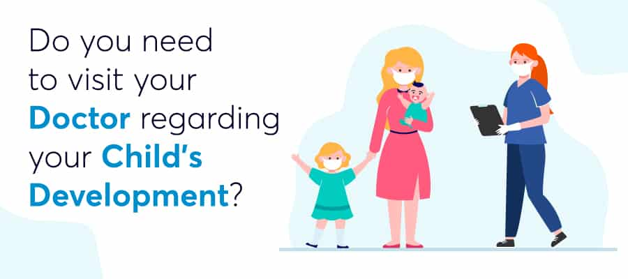 Do You Need to Visit Your Doctor Regarding Your Child's Development