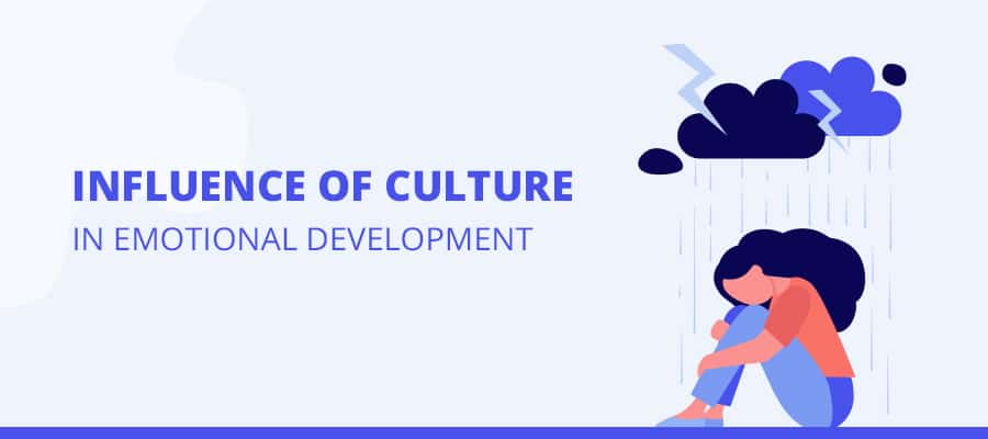 INFLUENCE OF CULTURE IN EMOTIONAL DEVELOPMENT