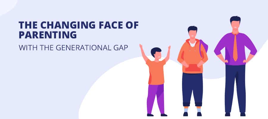 The Changing Face of Parenting with the Generational Gap